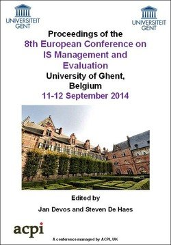 <!--080--> ECIME 2014 8th European Conference on IS Management and Evaluation ECIME 2014 Ghent, Belguim PRINT version