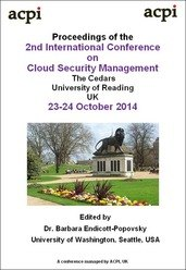 <!--055-->ISSCM 2014 2nd International Conference on Cloud Security Management ICCSM 2014 Reading, UK PRINT version ISBN: 978-1-910309-63-6 ISSN: 2051