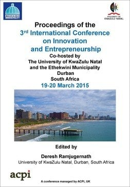 ICIE 2015 3rd International Conference on Innovation and Entrepreneurship Durban, South Africa PRINT version ISBN: 978-1-910309-91-9