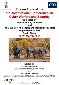 ICCWS 2015 10th International Conference on Cyber Warfare and Security - Kruger National Park, South Africa PRINT ver ISBN: 978-1-910309-96