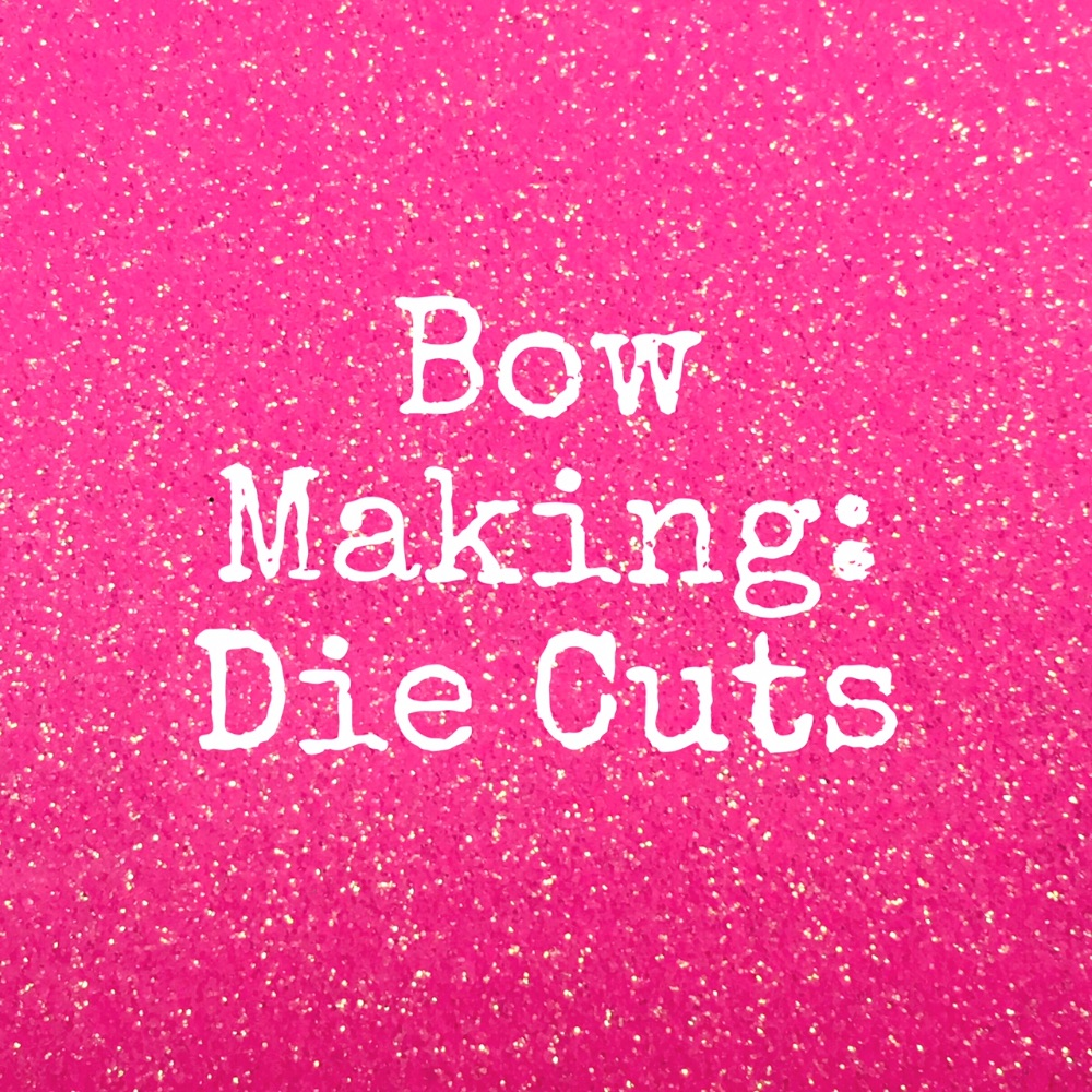 Bow Making Die Cuts