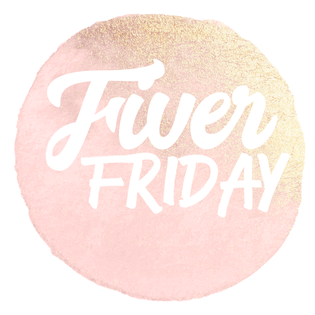 Fiver Friday!