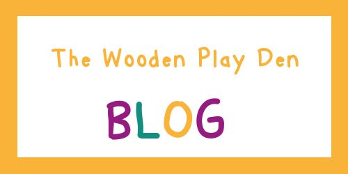 The Wooden Play Den Blog