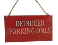 Reindeer Parking Only - Christmas Sign