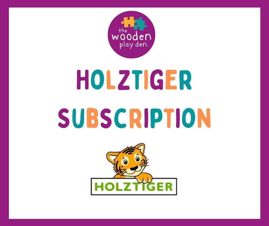 Holztiger Monthly Subscription