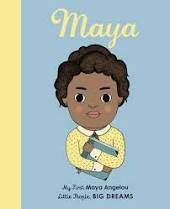 My First Little People Big Dreams: Maya Angelou Book