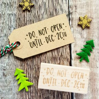 Do Not Open Dec 25th Kitsch Style Rubber Stamp