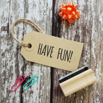 Have Fun! Skinny Rubber Stamp