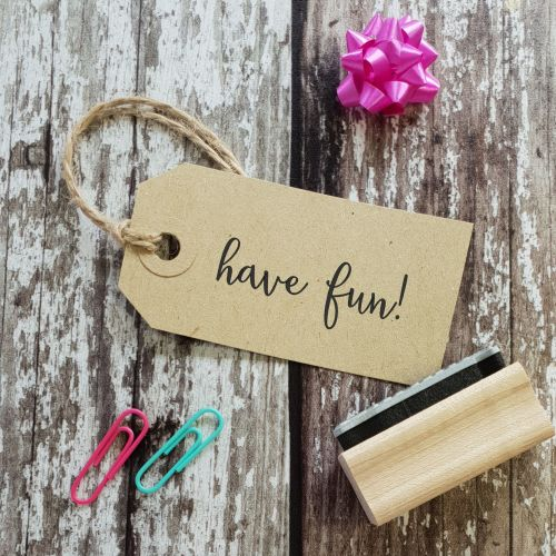 Have Fun Calligraphy Rubber Stamp