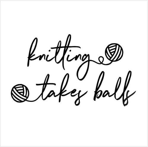 Knitting Takes Balls Rubber Stamp
