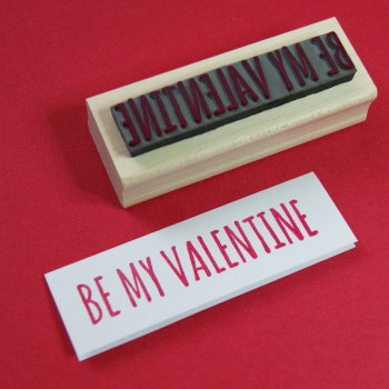 Be My Valentine Rubber Stamp