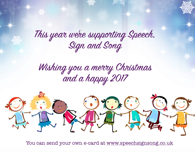 This year we're supporting Speech, Sign and Song