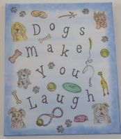 """Large Canvas """"Dogs Make You Laugh"""""""