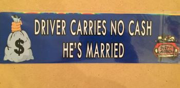 Fun sticker, Driver carries no cash he's married