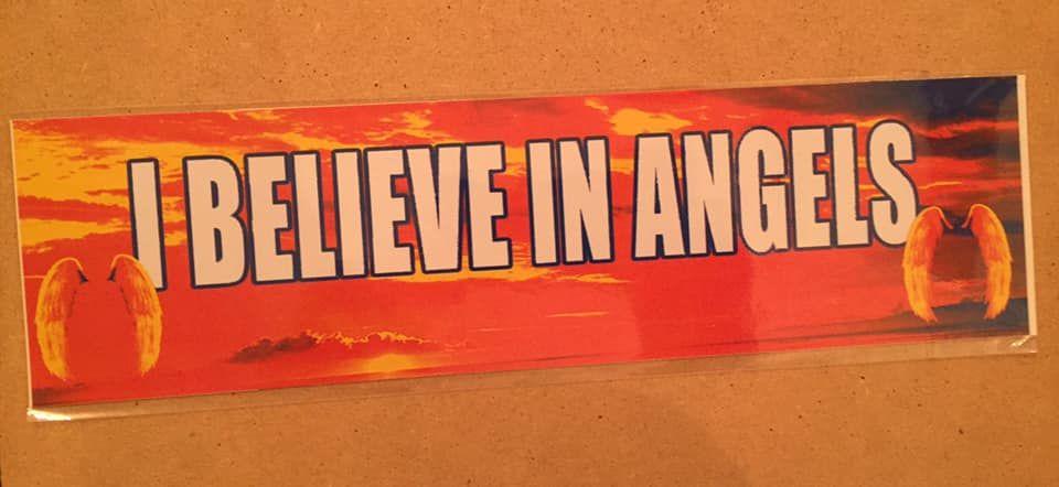 Fun bumper sticker, I believe in Angels