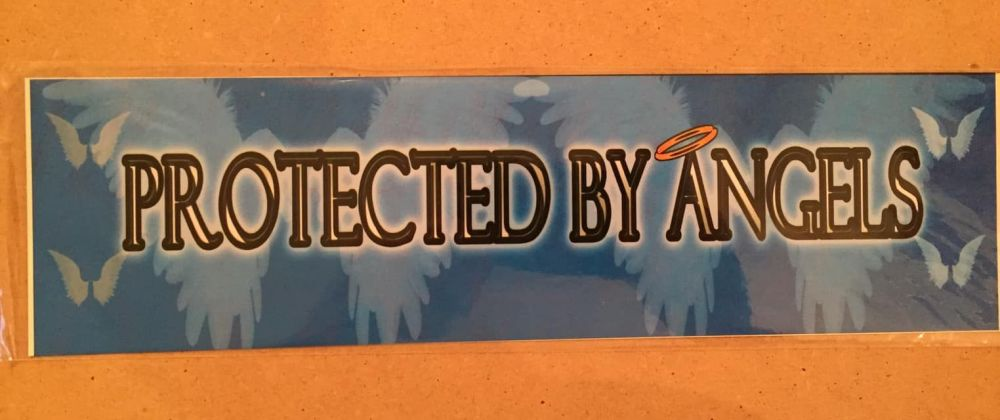 Fun bumper sticker, Protected by Angels