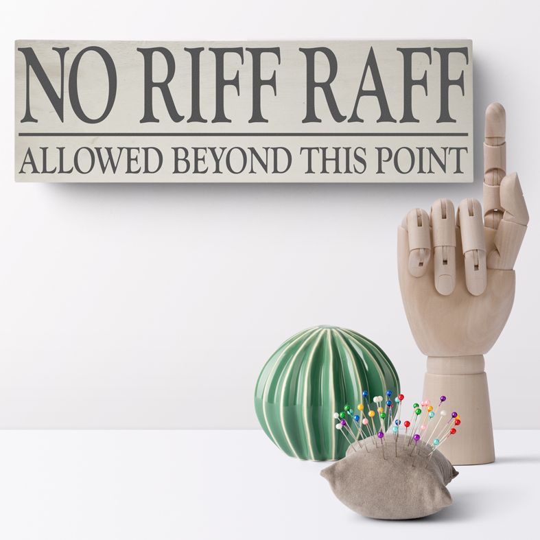 No Riff Raff Bespoke Wooden Typography Sign | handmade wooden signs and plaques from PhotoFairytales