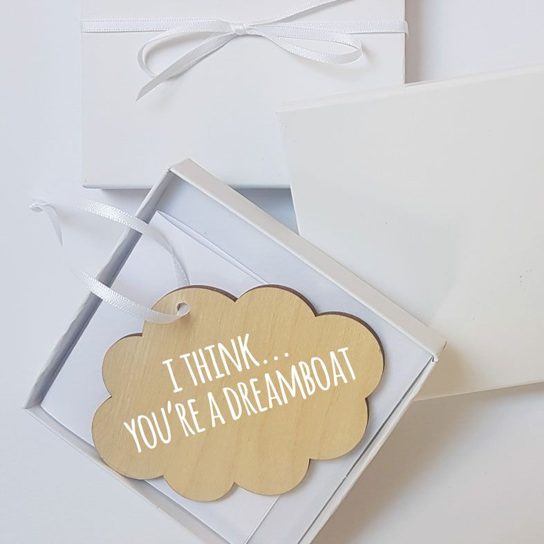 Mini Wooden Cloud Message Plaques | I Think You're A Dreamboat Personalised Gift Wrapped Present for Him or Her, Handmade Custom Wood Hanging Cloud Signs, Letterbox Friendly Personalised Gift