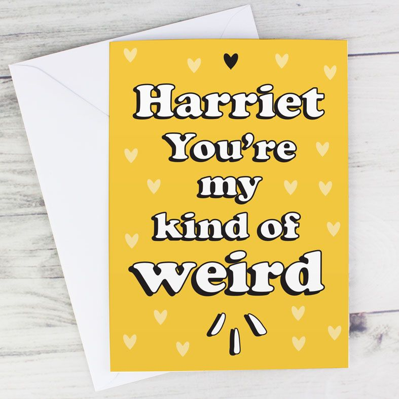 Personalised You're My Kind of Weird Greeting Card | Personalised Cards for Him or Her, PhotoFairytales