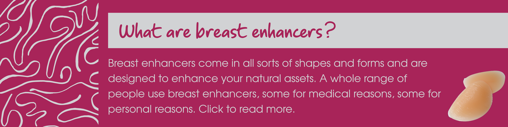 What are breast enhancers