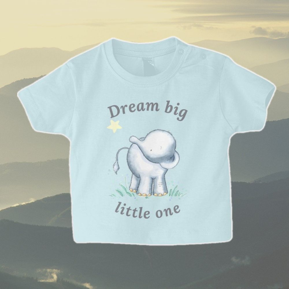 Baby Elephant - Dream big little one baby T shirt