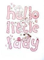 Hello Little Lady - new baby girl
