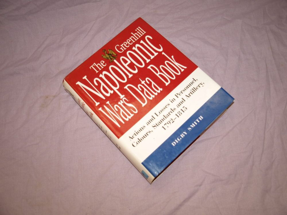 The Greenhill Napoleonic Wars Data Book, Digby Smith.