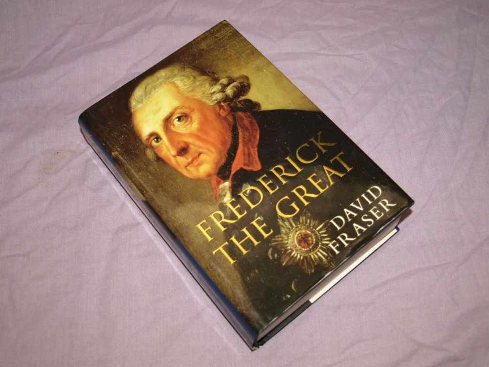 Frederick The Great by David Fraser.