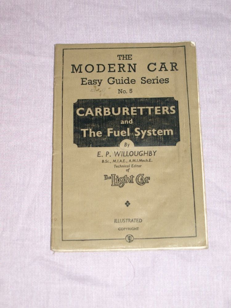 The Modern Car Easy Guide Series Book No.5, Carburetters and Fuel System.