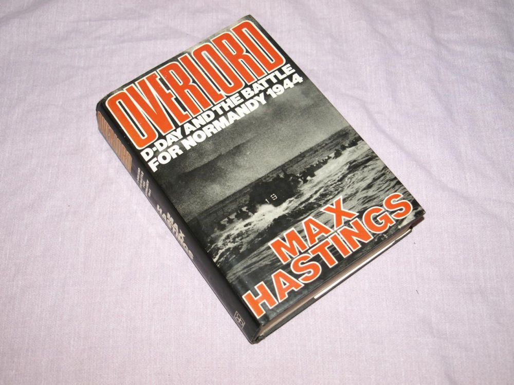 Overlord, D-Day and the Battle for Normandy 1944 by Max Hastings.
