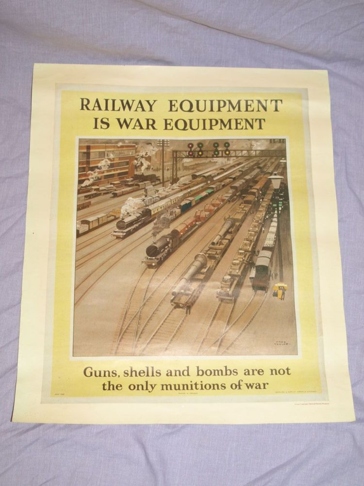 Reproduction WW2 Poster 'Railway Equipment Is War Equipment' by Fred Taylor.