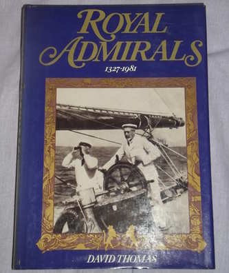 Royal Admirals 1327–1981 by David Thomas. 1st Edition.
