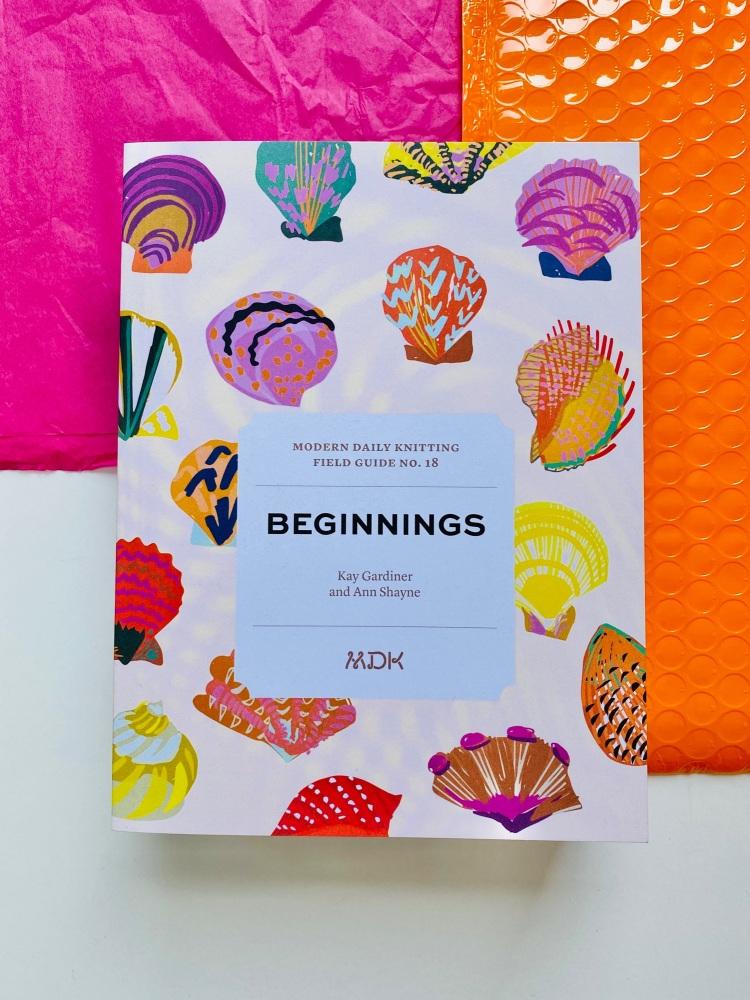Modern Daily Knitting Field Guide no 18: Beginnings