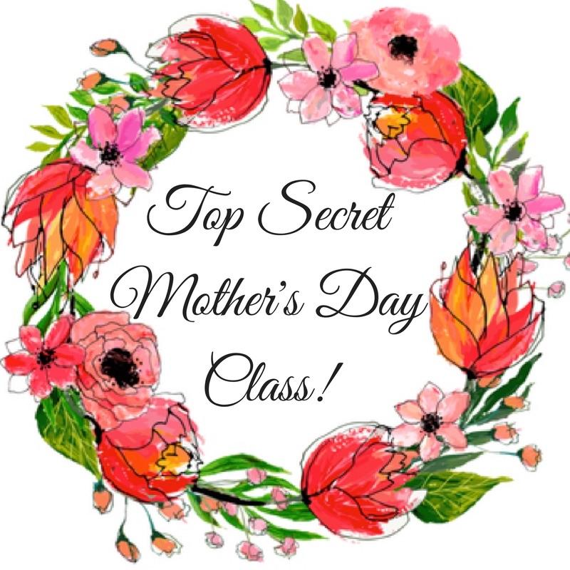 Top Secret Children's Mother's Day Class