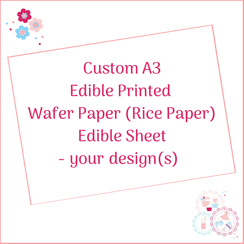 Bespoke A3 Edible Wafer Paper / Rice Paper - Custom Order