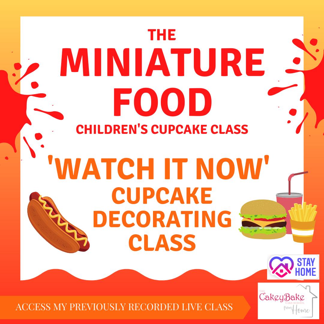 The CakeyBake Miniature Food Cupcake Class - online class