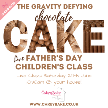 The Father's Day Gravity Defying Chocolate Cake Class - online class