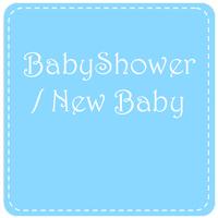 Babyshower / New Baby