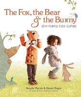 The Fox, the Bear & the Bunny by Natalie Martin % Naomi Regan