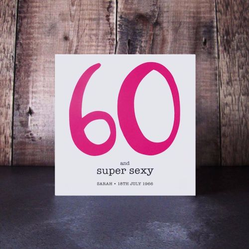 personalised 60 and super sexy birthday card
