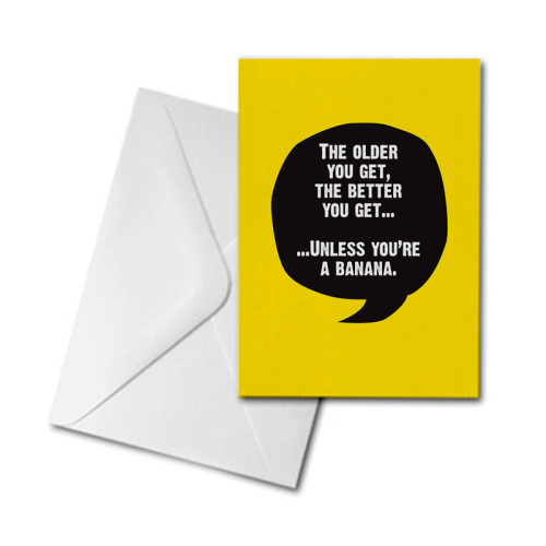 Blank Greetings Card - The Older You Get...