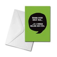 Blank Greetings Card - Behind Every Great Man...