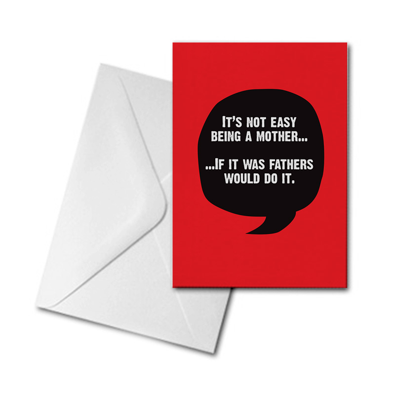 Blank Greetings Card - It's Not Easy Being a Mother