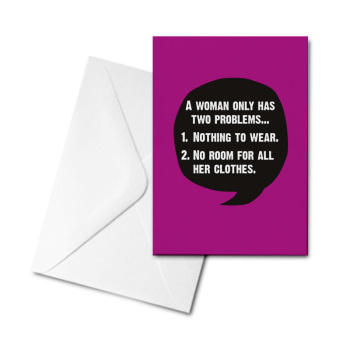 Blank Card - A Woman Only Has 2 Problems...