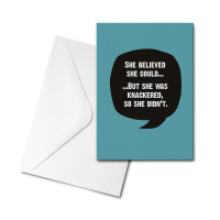 Blank Card - She Believed She Could...