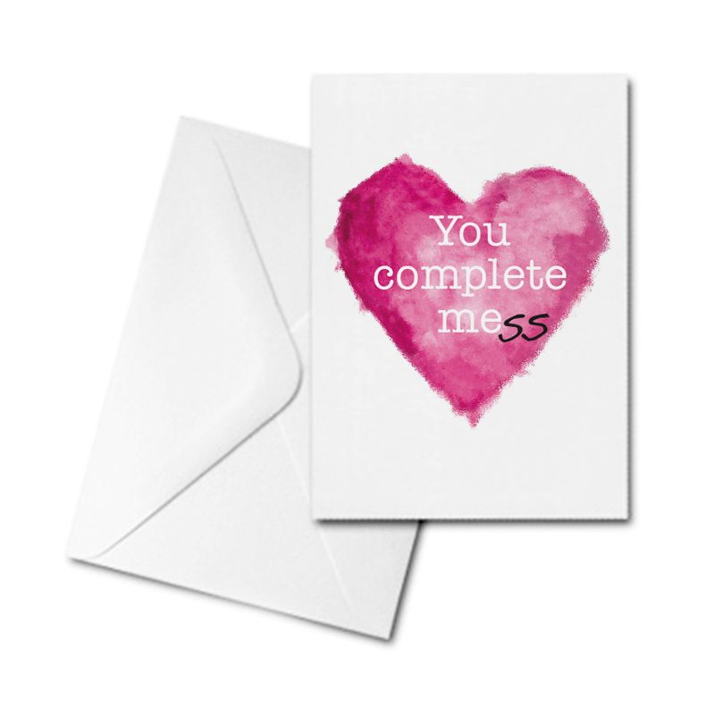 Valentine's Card - You Complete Me(ss)