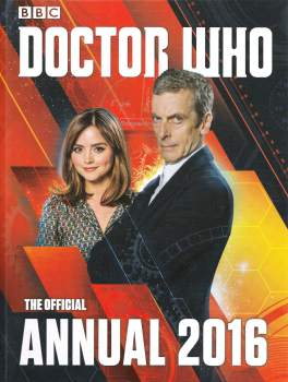 Doctor Who - The Official Annual (Peter Capaldi) - 2016 - NEW