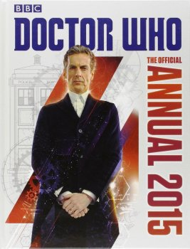 Doctor Who - The Official Annual (Peter Capaldi) - 2015 - NEW
