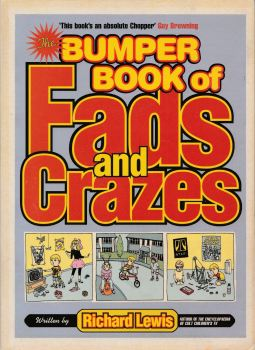 The Bumper Book Of Fads And Crazes - Richard Lewis