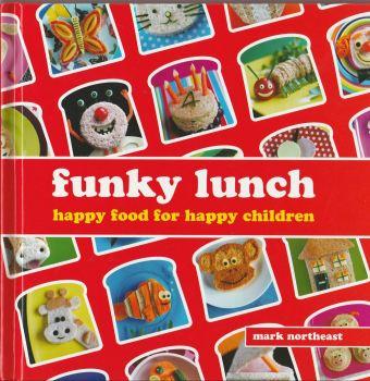 Funky Lunch : Happy Food For Happy Children - Hardback - 2010
